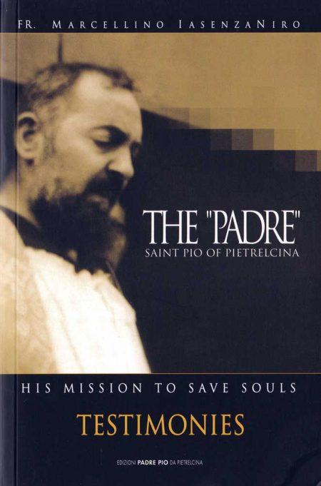 "THE ""PADRE"" SAINT PIO OF PIELTRECINA – VOLUME 1 - B0004EN"