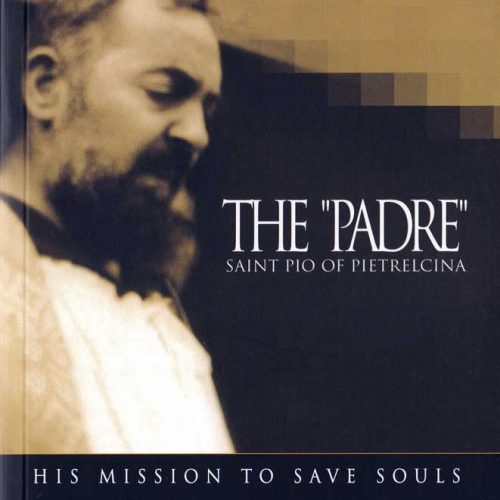 "THE ""PADRE"" SAINT PIO OF PIELTRECINA – VOLUME 1 - B0004EN"
