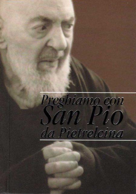 B0004IT - PREGHIAMO CON SAN PIO DA PIELTRECINA