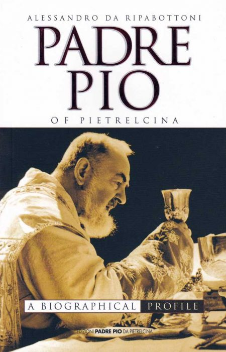 B0010EN - PADRE PIO OF PIETRELCINA: A BIOGRAPHICAL PROFILE