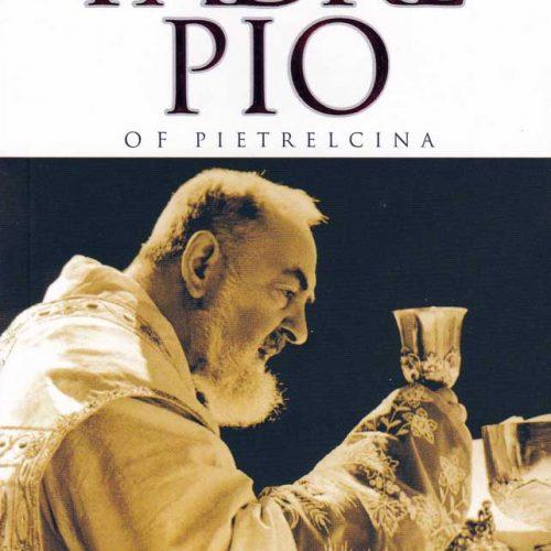 B0010EN - PADRE PIO OF PIETRELCINA: A BIOGRAPHICAL PROFILE