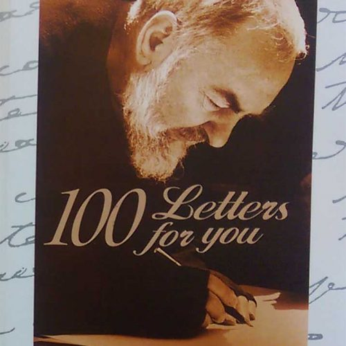 SAINT PIO OF PIELTRECINA: 100 LETTERS FOR YOU