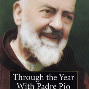 B0022EN - THROUGH THE YEAR WITH PADRE PIO