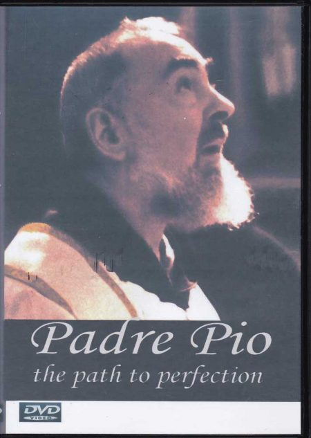 DVD0005 - PADRE PIO THE PATH TO PERFECTION DVD